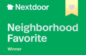 We are a Nextdoor Neighborhood Favorite